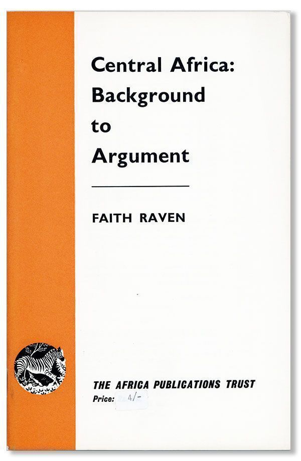 Central Africa: Background to Argument [cover title]. Faith RAVEN