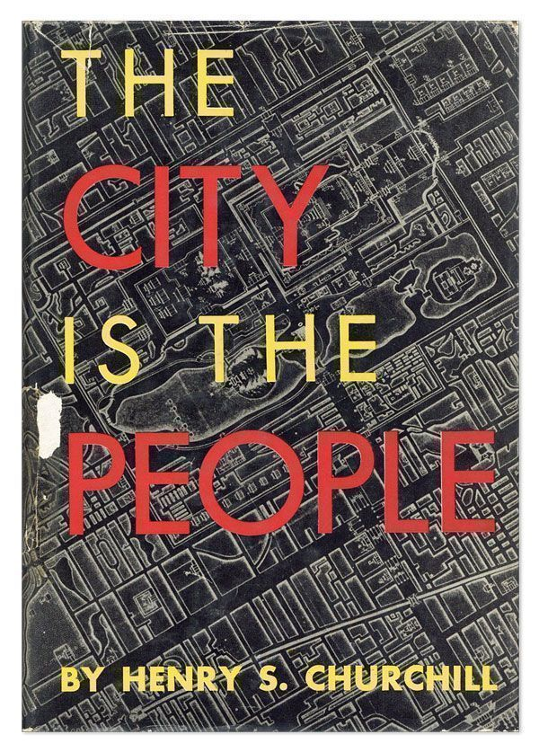 The City Is the People. Henry S. CHURCHILL.