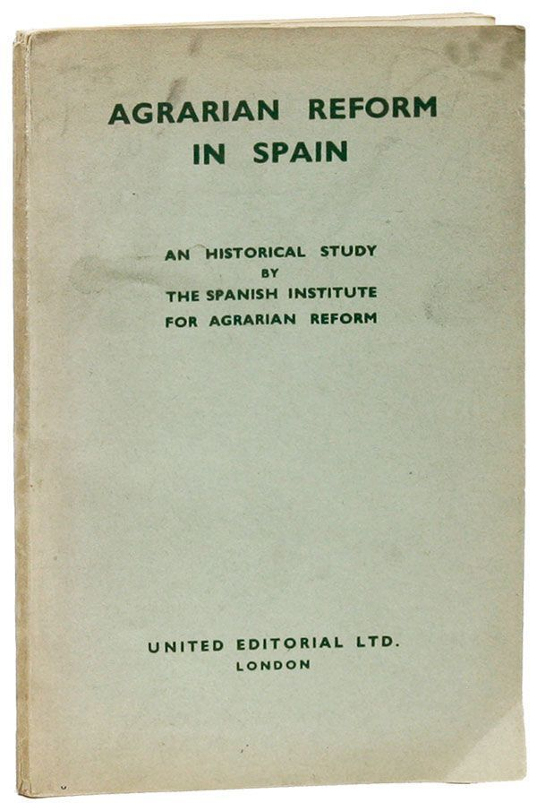Agrarian Reform in Spain: An Historical Study