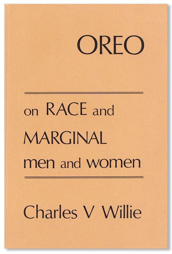Oreo: A Perspective on Race and Marginal Men and Women. Charles V. WILLIE