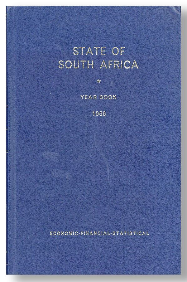 State of South Africa: Economic, Financial, and Statistical Year-Book for the Republic of South...
