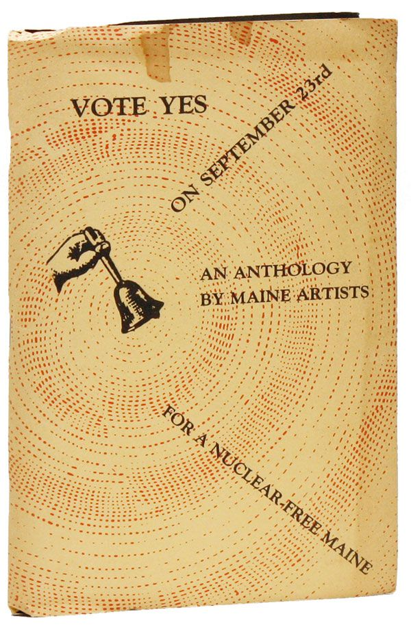 Vote Yes on September 23rd for a Nuclear-Free Maine: An Anthology by Maine Artists. Mark...