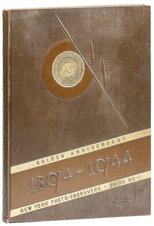 50th Anniversary History Book of the New York Photo-Engravers Union No. 1, I.P.E.U. of N.A.