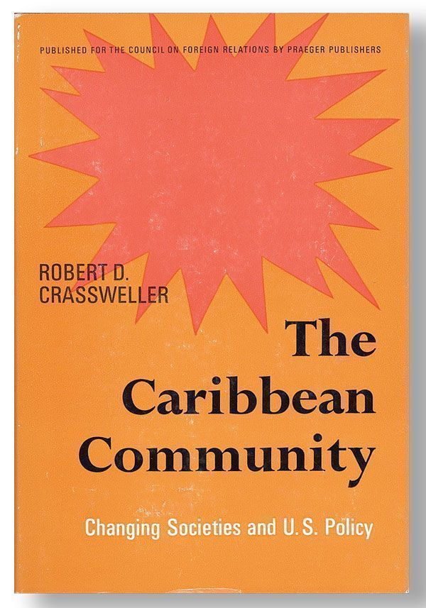 The Caribbean Community: Changing Societies and U.S. Policy. Robert D. CRASSWELLER