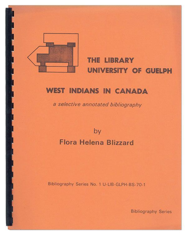 West Indians in Canada: A Selective Annotated Bibliography. Flora Helena BLIZZARD