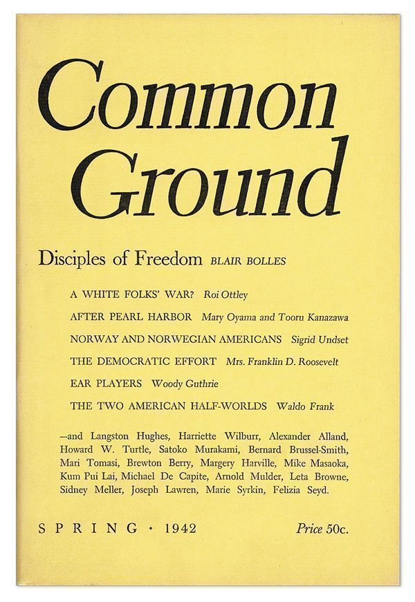 Common Ground - Vol.II, No.3 (Spring, 1942). M. Margaret ANDERSON, Woody GUTHRIE, , Pearl S. Buck, Thomas Mann, Langston Hughes, contributors.