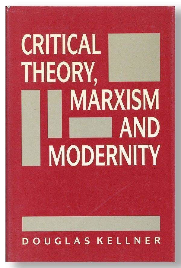 Critical Theory, Marxism and Modernity