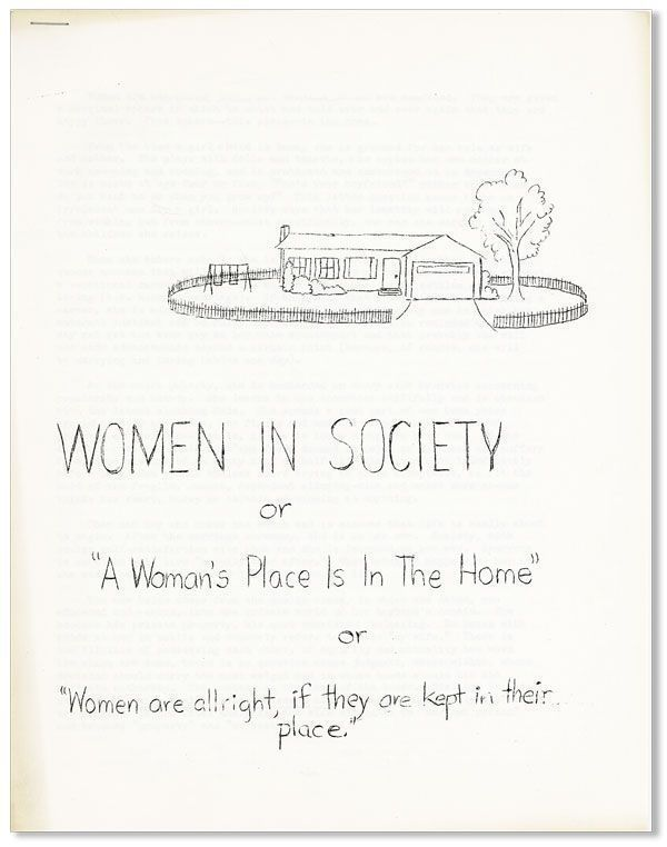 "Women in Society, or ""A Woman's Place Is in the Home,"" or ""Women are allright [sic], if they are kept in their place"""