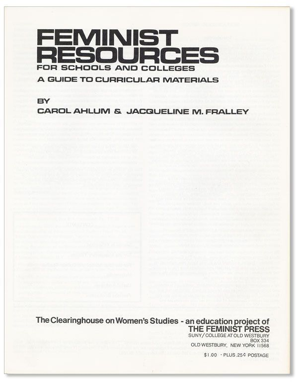 Feminist Resources for Schools and Colleges: A Guide to Curriculum Materials. Carol AHLUM, Jacqueline M. Fralley.