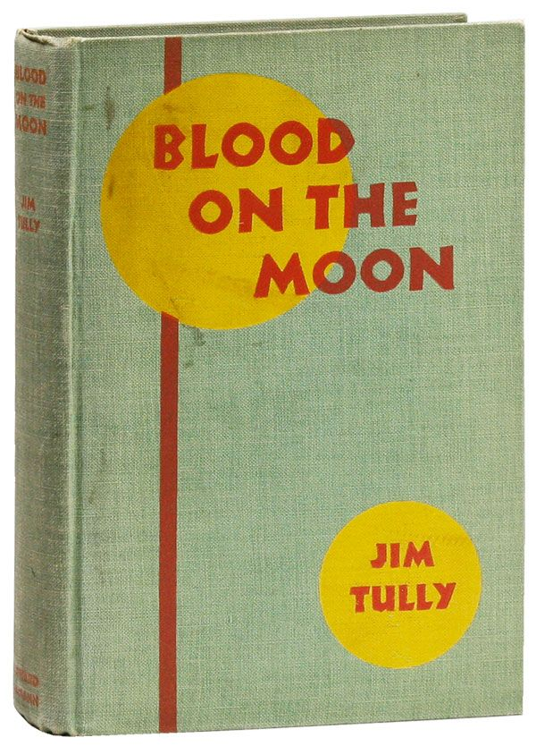 Blood on the Moon. Jim TULLY