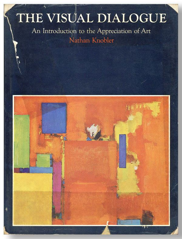 The Visual Dialogue: An Introduction to the Appreciation of Art. Nathan KNOBLER