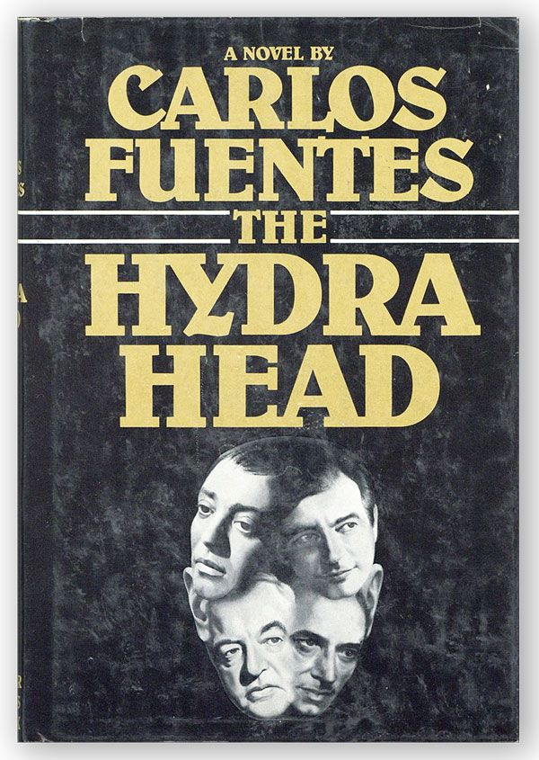 The Hydra Head. Carlos FUENTES, novel, Margaret Sayers PEDEN, translation.