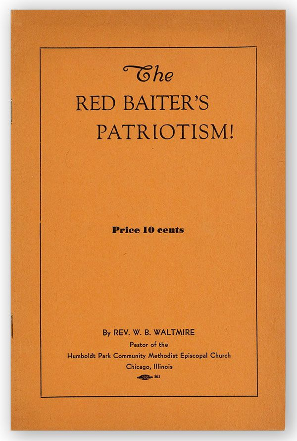 The Red Baiter's Patriotism! [cover title]. W. B. WALTMIRE.
