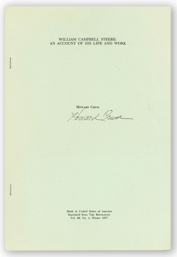William Campbell Steere: An Account of His Life and Work [Signed]. Howard CRUM.