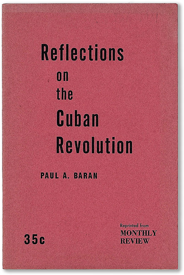 Reflections on the Cuban Revolution. Paul A. BARAN.