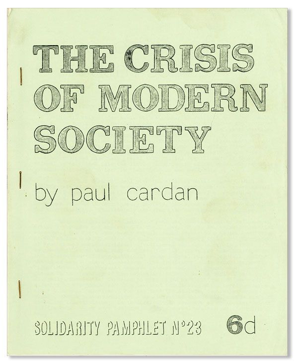The Crisis of Modern Society. Paul CARDAN, pseud. Cornelius Castoriadis