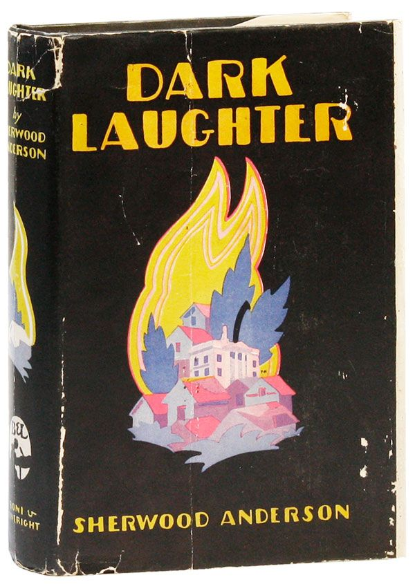 Dark Laughter. Sherwood ANDERSON