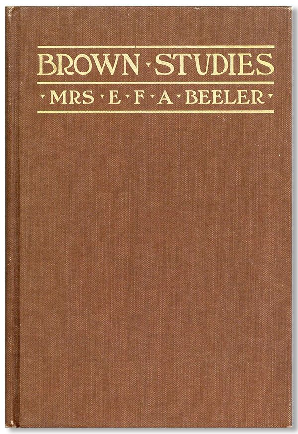 Brown Studies [Poems]. Mrs. E. F. A. BEELER