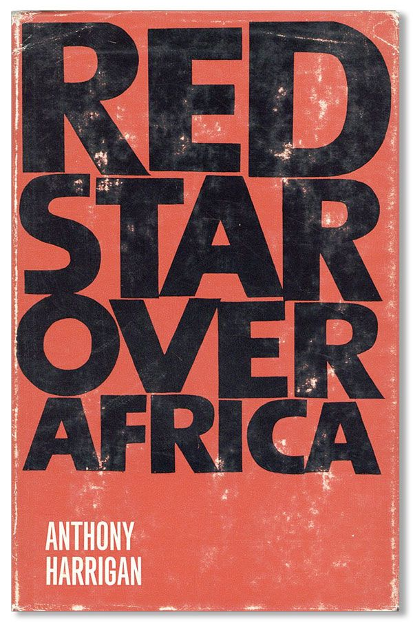 Red Star Over Africa. Anthony HARRIGAN.