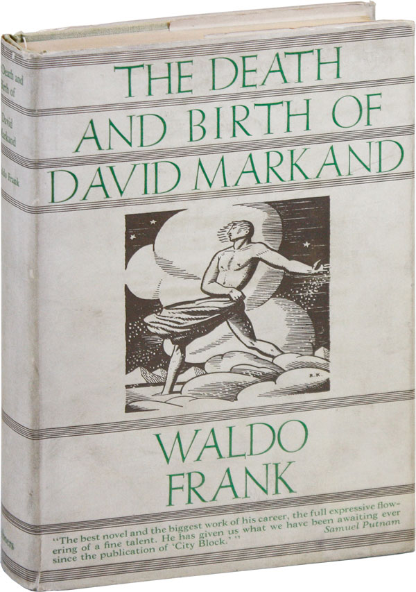 The Death and Birth of David Markand: An American Story. Waldo FRANK, novel, Rockwell KENT, cover design.