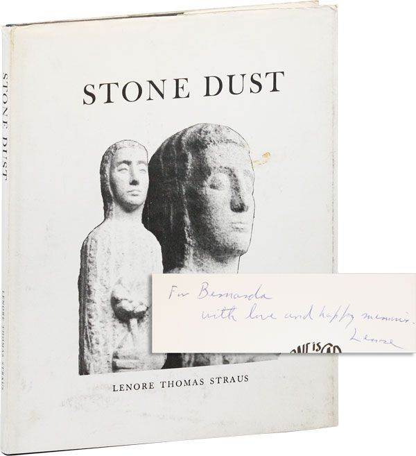 Stone Dust: The Autobiography of a Stone Carving [Limited Edition, Inscribed & Signed to Bernarda Shahn]. Lenore Thomas STRAUS.