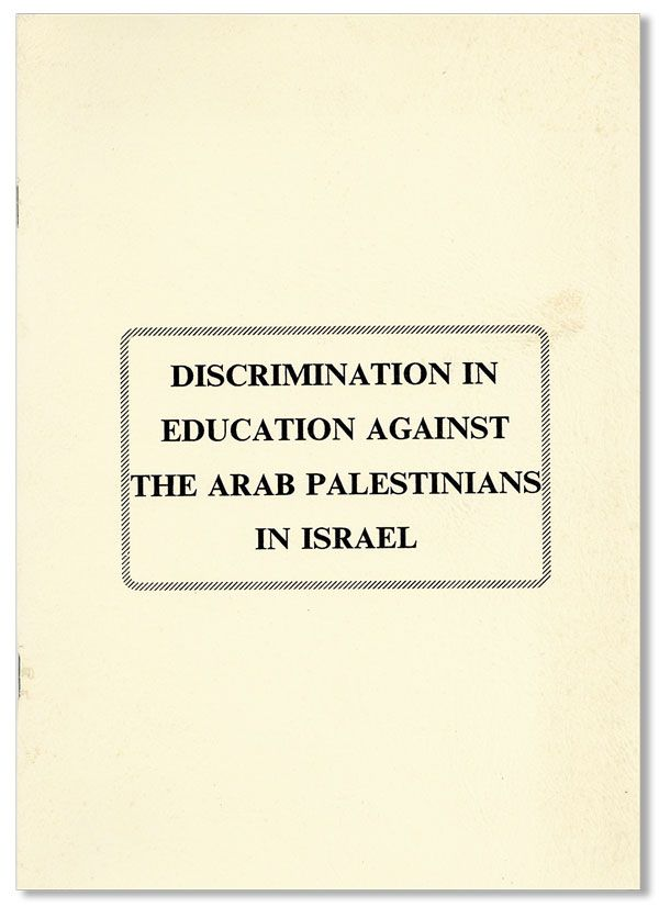 Discrimination in Education Against the Arab Palestinians in Israel. ARAB ASSOCIATION FOR HUMAN...