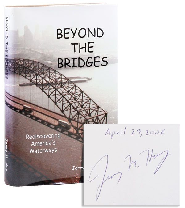 Beyond the Bridges [Signed & Dated]. Jerry M. HAY
