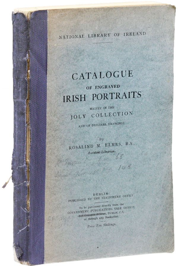 Catalogue of Engraved Irish Portraits Mainly in the Joly Collection and of Original Drawings....