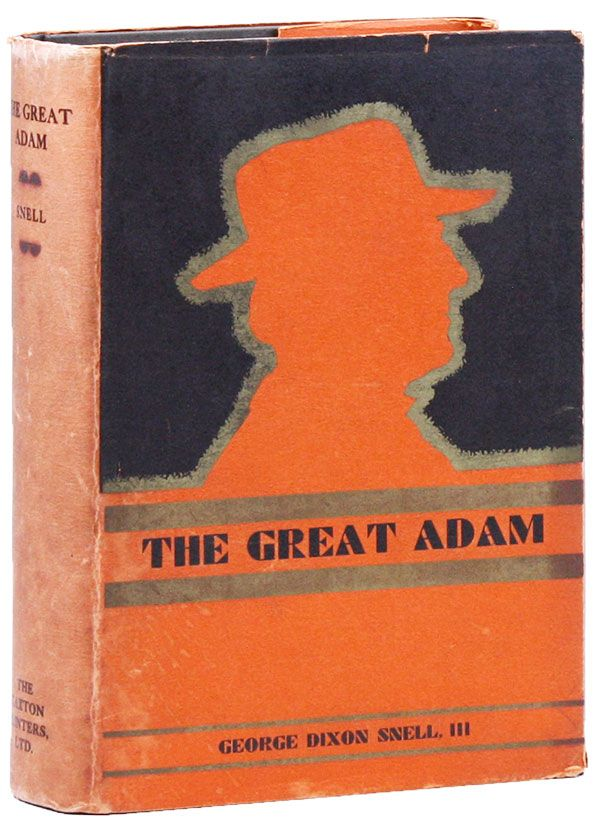 The Great Adam: A Novel. BUSINESS FICTION, George Dixon SNELL III.