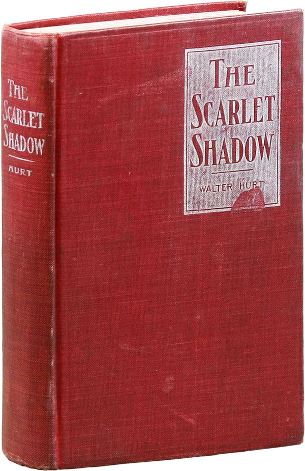 The Scarlet Shadow: A Story of the Great Colorado Conspiracy. Walter HURT, novel, Ralcy Husted BELL, foreword.
