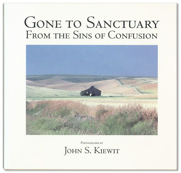 Gone to Sanctuary from the Sins of Confusion. Photographs by John S. Kiewit. John S. KIEWIT.