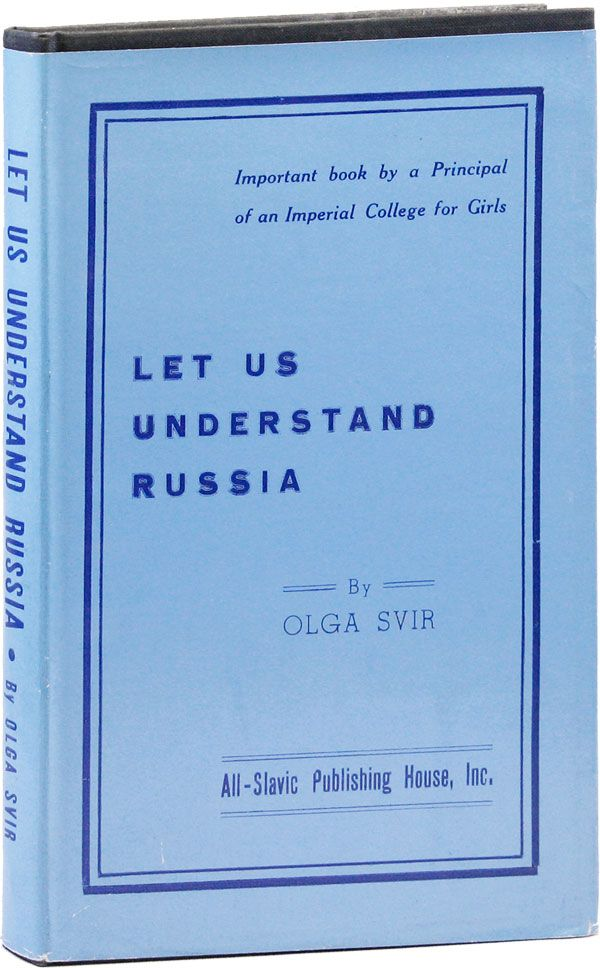 Let Us Understand Russia: A Short Outline of Russian History. Olga SVIR.