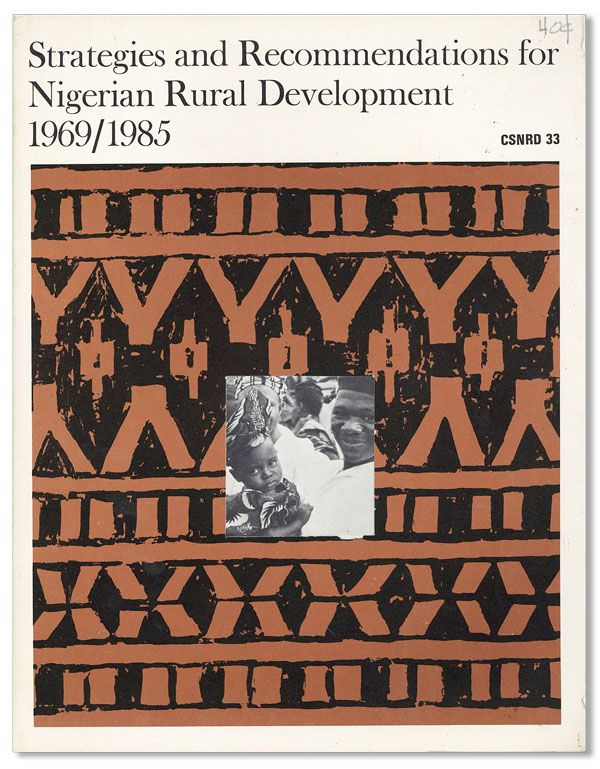 Strategies and Recommendations for Nigerian Rural Development, 1969/1985. CONSORTIUM FOR THE STUDY OF NIGERIAN RURAL DEVELOPMENT, Glenn JOHNSON.