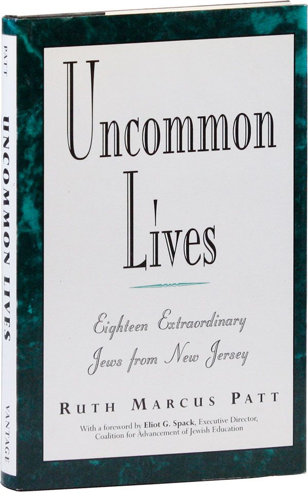 Uncommon Lives: Eighteen Extraordinary Jews from New Jersey [Bernarda Shahn's Copy]. Ruth Marcus PATT, foreword Eliot G. Spack.