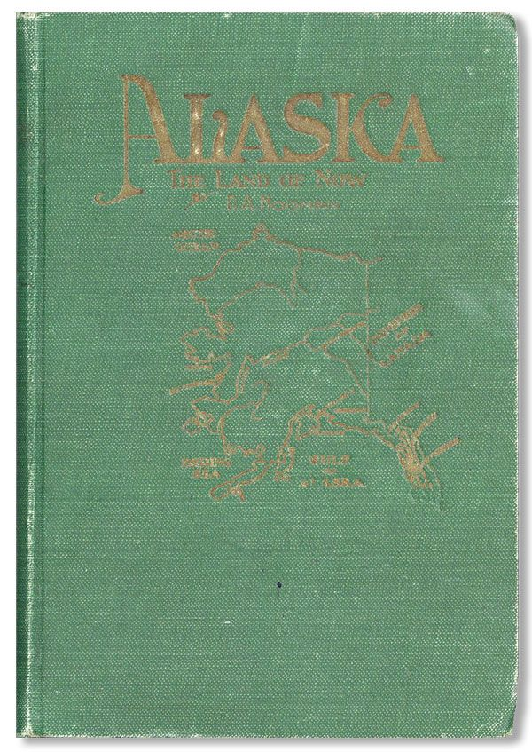 Alaska: The Land of Now. D. A. NOONAN.