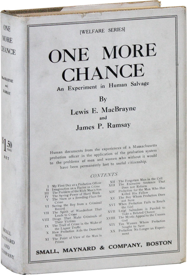One More Chance: An Experiment in Human Salvage. Lewis E. MACBRAYNE, James P. Ramsay.