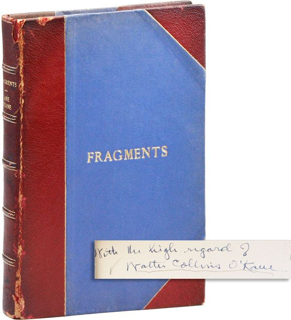 Fragments [Complete Run - Inscribed & Signed]. Walter Collins O'KANE, ed.