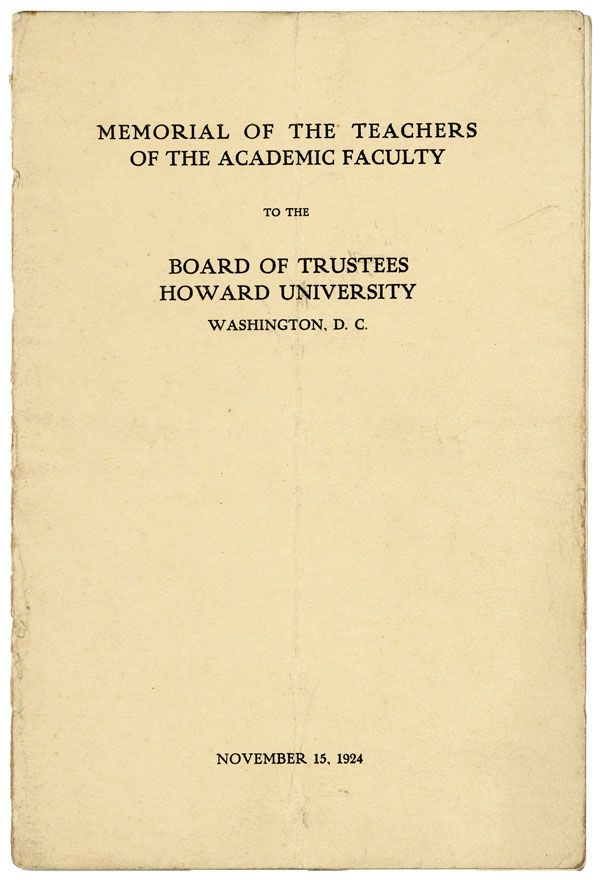 Memorial of the Teachers of the Academic Faculty to the Board of Trustees, Howard University, Washington, D.C. November 15, 1924. AFRICAN AMERICANS, EDUCATION, Kelly MILLER, contributor.