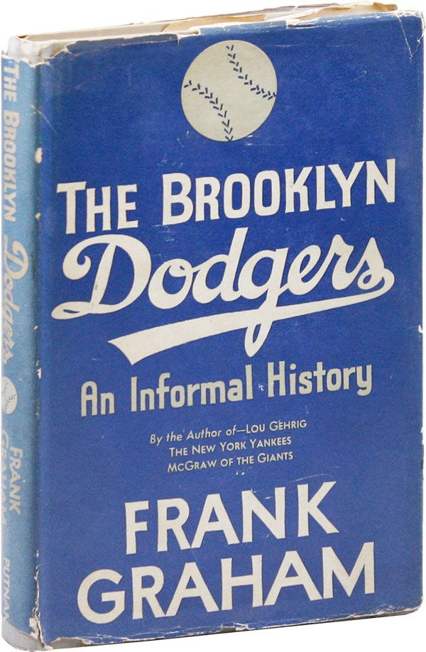 The Brooklyn Dodgers: An Informal History. Frank GRAHAM