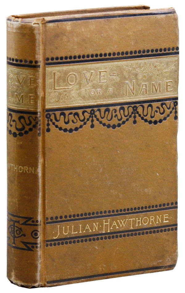 Love--Or a Name: A Story. Julian HAWTHORNE