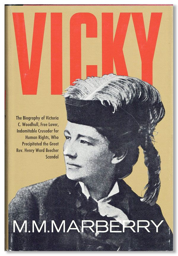Vicky: A Biography of Victoria Woodhull. M. M. MARBERRY.