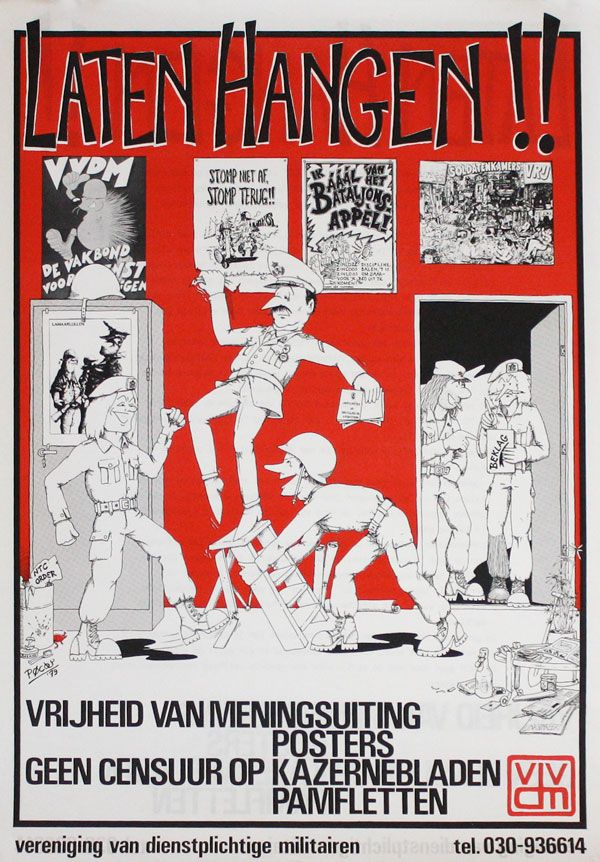 Poster: Laten Hangen!! Vrijheid van Meningsuiting / Posters / Geen censsur op kazernebladen / Pamfletten [Leave Them There!! Freedom of expression / Posters / No censorship of barrack publications / Pamphlets]