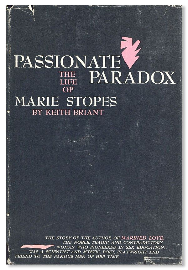 Passionate Paradox: The Life of Marie Stopes. Keith BRIANT.