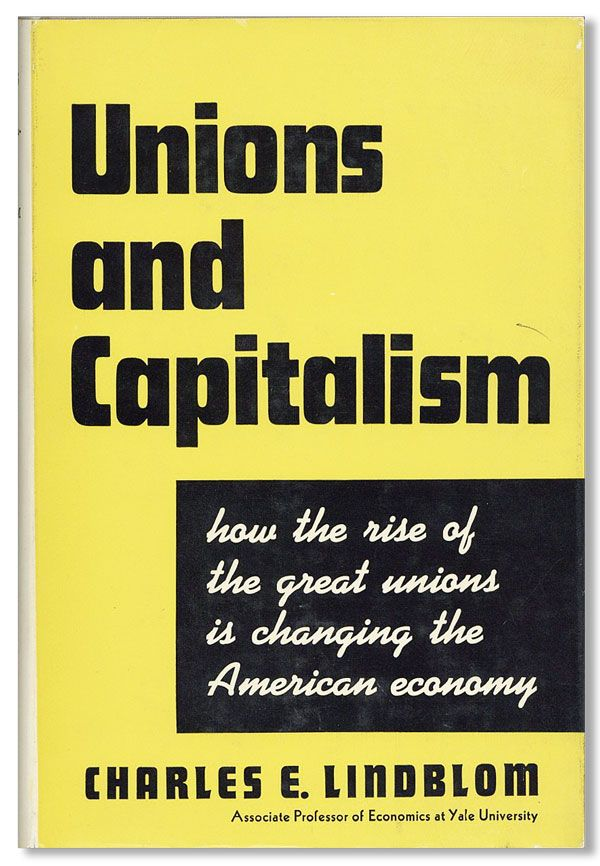 Unions and Capitalism. Charles E. LINDBLOM.