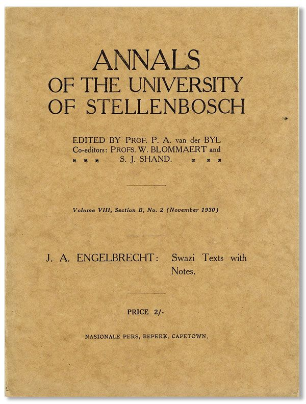 Swazi Texts With Notes [Annals of the University of Stellenbosch, Vol. VIII, Section B, No. 2, November, 1930]. J. A. ENGELBRECHT.