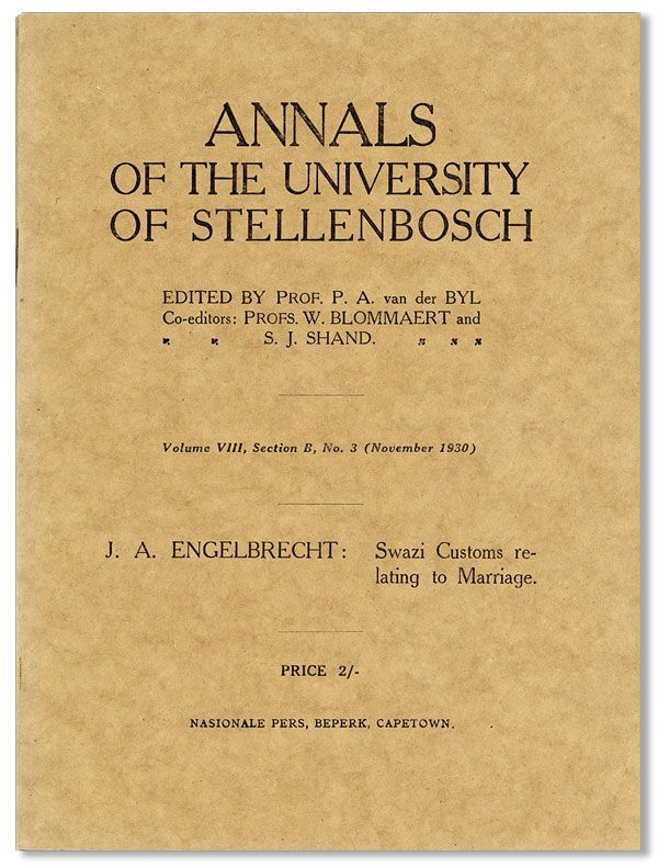 Swazi Customs Relating to Marriage [Annals of the University of Stellenbosch, Vol. VIII, Section B, No. 3, November, 1930]. J. A. ENGELBRECHT.