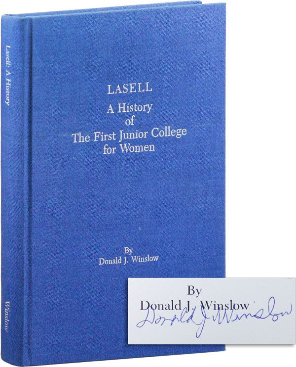 Lasell: A History of the First Junior College for Women [Signed]. Donald J. WINSLOW.