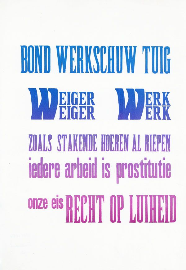 Poster: Weiger Werk / Zoals Stakende Hoeren al Riepen / Iedere Arbeid Is Prostitutie / Onze Eis Recht Op Luiheid [Refuse Work / As Whores on Strike Have Already Said / All Work Is Prostitution / Our Demand, the Right to Laziness]