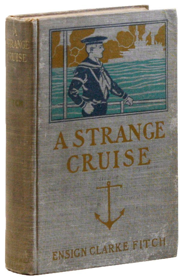 A Strange Cruise; or, Clif Faraday's Yacht Chase. Clarke FITCH, pseud. Upton Sinclair.