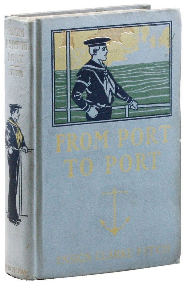 From Port to Port; or, Clif Faraday in Many Waters. Clarke FITCH, pseud. Upton Sinclair.